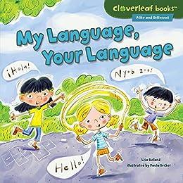 My Language, Your Language (Cloverleaf Books ™ — Alike and Different) by [Lisa Bullard, Paula J. Becker]