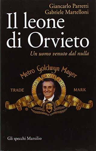 Il leone di Orvieto. Un uomo venuto dal nulla
