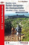 Sentier vers Saint-Jacques-de-Compostelle: Arles - Toulouse. Plus de 20 jours de...