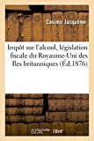Impôt sur l'alcool, législation fiscale du Royaume-Uni des Iles britanniques