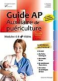 Guide AP - Auxiliaire de puériculture: Modules 1 à 8 - Avec vidéos