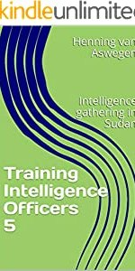 Training Intelligence Officers 5: Intelligence gathering in Sudan (Training Intelligence Officers (5))