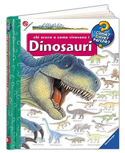 Chi erano e come vivevano i dinosauri. Ediz. illustrata