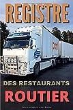 Registre des restaurants routier: Ce petit registre vous permet de répertorier tous vos...
