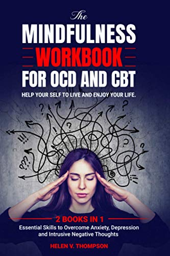 The Mindfulness Workbook for OCD and CBT. Help Your Self to...
