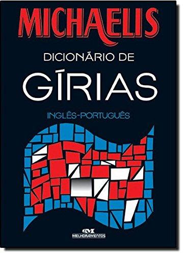 Michaelis Dicionário de Gírias. Inglês-português