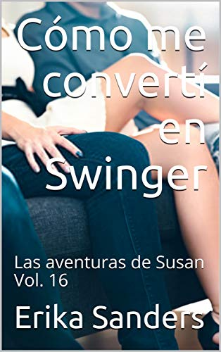 Cómo me convertí en Swinger de Erika Sanders