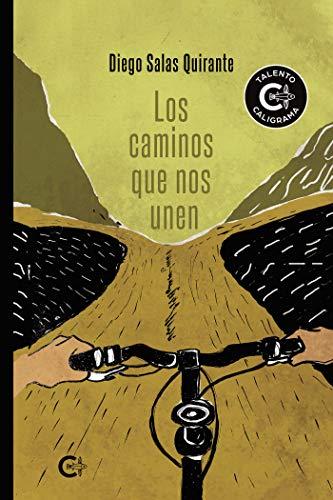 Los caminos que nos unen de Diego Salas