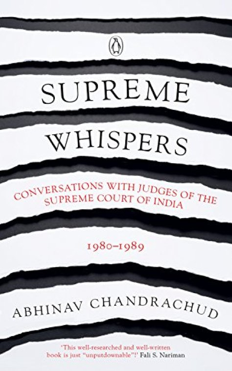 Supreme Whispers: Conversations with Judges of the Supreme Court of India 1980-89 by [Abhinav Chandrachud]
