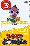 Zozo Zombie - Tome 3 / Edition spéciale (à prix réduit)