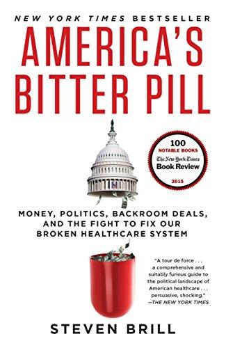 America's Bitter Pill: Money, Politics, Backroom Deals, and...