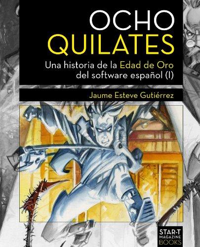 Ocho Quilates: Una historia de la Edad de Oro del software e