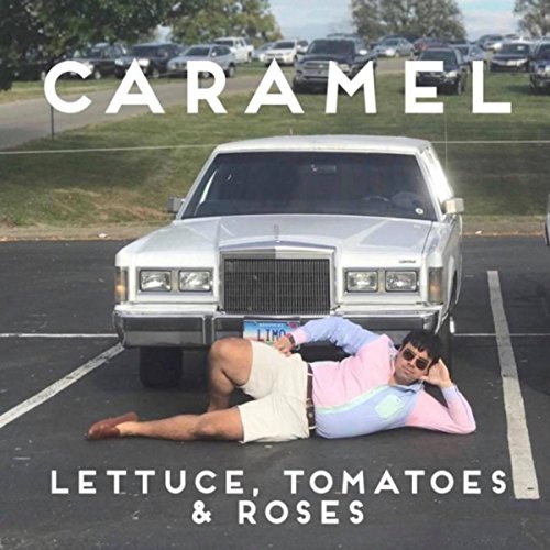 Lettuce, Tomatoes & Roses [Explicit]