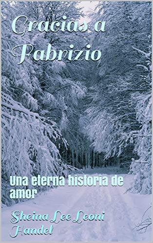 Gracias a Fabrizio de Sheina Lee Leoni Handel » ¶LEER ...