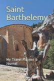 Saint Barthelemy: My Travel Planner & Journal