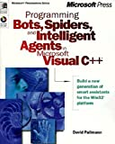 Programming Bots, Spiders, and Intelligent Agents in Microsoft Visual C++