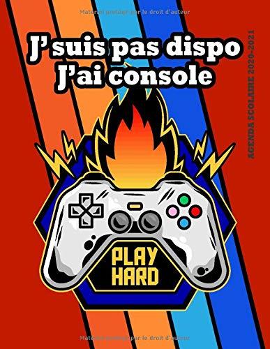 PLAY HARD: Agenda scolaire 2020-2021 Pour Gamers   Combinaison entre Agenda Semainier et Journal   Thème Jeux Video