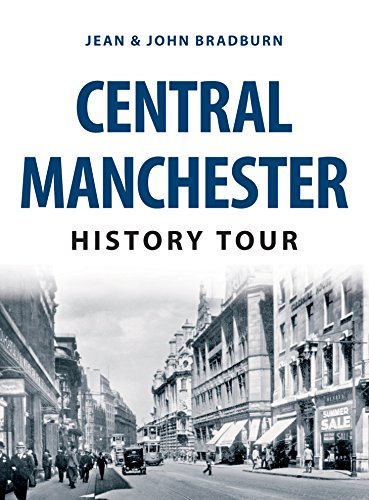 Central Manchester History Tour Kindle eBook