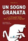 Un sogno granata... E se il grande Torino fosse sopravvissuto a Superga?