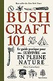 Bushcraft 101: Le guide pratique pour survivre en pleine nature