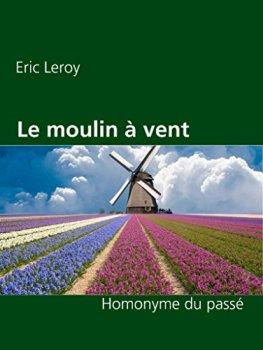 Le moulin à vent: Homonyme du passé