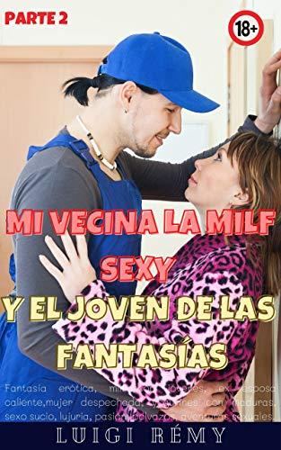 MI VECINA LA MILF SEXY Y EL JOVEN DE LAS FANTASÍAS de Luigi Rémy