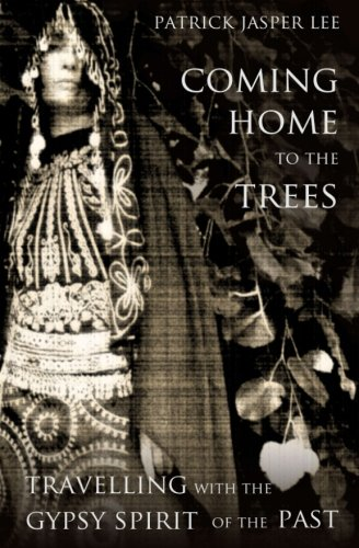 Coming Home to the Trees: Travelling With the Gypsy Spirit...