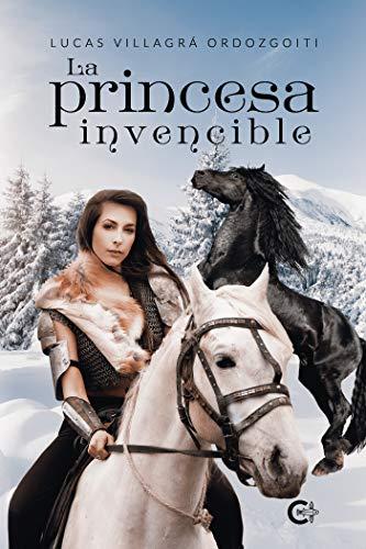 La princesa invencible de Lucas Villagrá