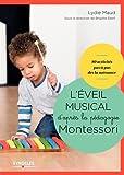 L'éveil musical d'après la pédagogie Montessori/Sous la Direction de...
