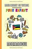 Mon Carnet de Voyage Pour Enfant Mozambique: Journal de Voyage | 102 pages,...