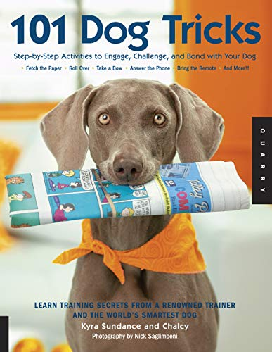 101 Dog Tricks: Step by Step Activities to Engage,...