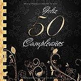 Feliz 50 Cumpleaños: Libro de Visitas I Elegante Encuadernación en Oro y Negro...