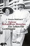 Helene Schweitzer Bresslau: Ein Leben für Lambarene (Beck'sche Reihe)