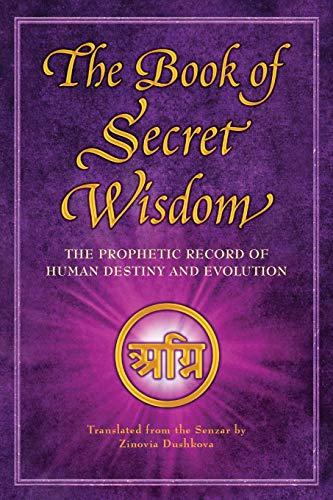 The Book of Secret Wisdom: The Prophetic Record of Human Destiny...