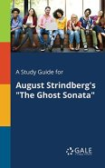"""A Study Guide for August Strindberg's """"The Ghost Sonata"""" (Drama For Students) by [Cengage Learning Gale]"""