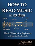 How to Read Music in 30 Days: Music Theory for Beginners - with Exercises & Online Audio (Practical Music Theory Book 1)