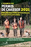 L'examen du permis de chasser 2021: Préparation officielle aux questions théoriques -...