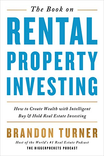 The Book on Rental Property Investing: How to Create Wealth With...