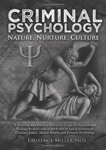Criminal Psychology: Nature, Nurture, Culture: A Textbook...