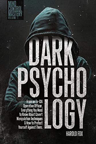Dark Psychology: From an Ex-CIA Operative Officer,...