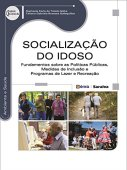 Socialization of the elderly. Fundamentals of public policies, inclusion measures and leisure and recreation programs
