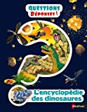 L'Encyclopédie des dinosaures - Questions/réponses - Dès 7 ans