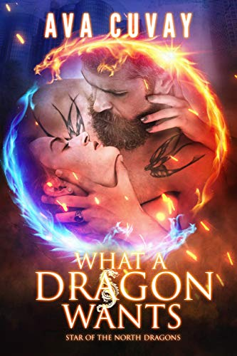 What a Dragon Wants by [Ava Cuvay]