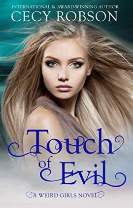 Touch of Evil: A Weird Girls Novel (Weird Girls Touch Book 1) by [Cecy Robson]