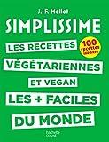 SIMPLISSIME - Recettes végétariennes et vegan: Les recettes végétariennes et vegan les...