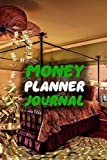 Money Planner Journal: 52 Weeks or 365 Days Budget Management Organizer Notebook  To Debt Out or Passive Income | Money Bedroom Print