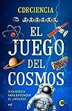 El juego del cosmos: Guía básica para entender el universo (4You2)