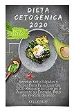 Dieta Cetogénica 2020: Recetas Keto Rápidas y Fáciles Para Principiantes 2020 Reajuste su Cuerpo...