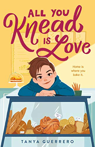 All You Knead Is Love by [Tanya Guerrero]
