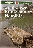 Zimbabwe, Botswana et Namibie : Guide de voyage